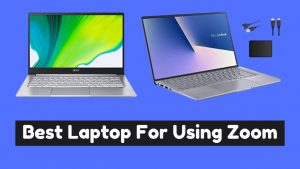 Best Laptop For Using Zoom