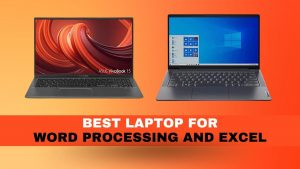 Best Laptop For Word Processing And Excel